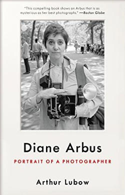 Biografia di Diane Arbus scritta da Arthur Lubow.