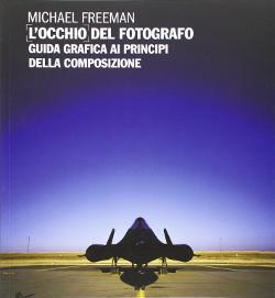 Libro l'occhio del fotografo sulla composizione fotografica.